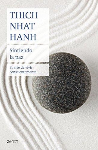 Sintiendo la paz: El arte de vivir conscientemente (Biblioteca Thich Nhat Hanh)