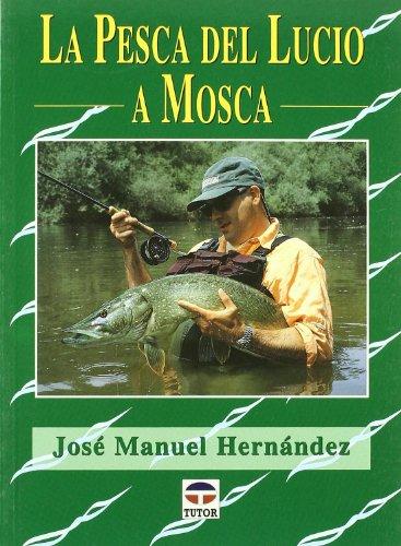 La pesca del lucio a mosca por José Manuel Hernández