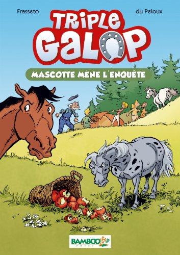 Triple galop - poche tome 1 - Mascotte mène l'enquête