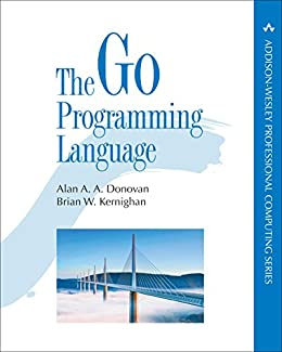 The Go Programming Language (Addison-Wesley Professional Computing Series) (English Edition) eBook: Alan A. A. Donovan, Brian W. Kernighan: Amazon.es: ...