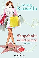 Shopaholic in Hollywood: Ein Shopaholic-Roman 7 (Schnäppchenjägerin Rebecca Bloomwood)
