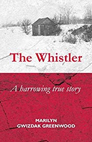 The Whistler: A harrowing true story