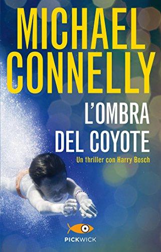L'ombra del coyote (I thriller con Harry Bosch Vol. 97)