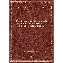 Traité pour la guérison prompte & radicale des maladies de la peau et des vices du sang... (52 e édi