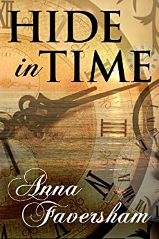 Hide in Time (English Edition) di [Faversham, Anna]