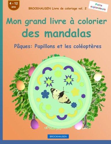 BROCKHAUSEN Livre de coloriage vol. 2 - Mon grand livre à colorier des mandalas: Pâques: Papillons et les coléoptères par Dortje Golldack