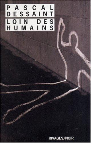 Loin des humains par Pascal Dessaint, François Guérif