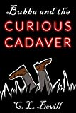 Bubba and the Curious Cadaver (Bubba Mysteries Book 8)