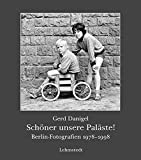 Schöner unsere Paläste!: Berlin-Fotografien 1978-1998