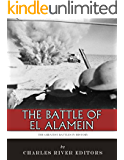 The Greatest Battles in History: The Battle of El Alamein