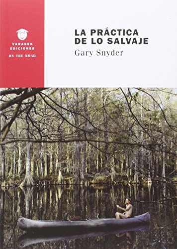 La práctica de lo salvaje (On the Road) por Gary Snyder