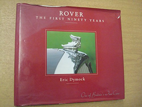rover-the-first-ninety-years-one-of-britains-fine-cars-by-eric-dymock-1-may-1993-hardcover
