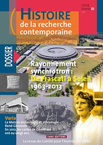 Histoire de la recherche contemporaine 2014 - Tome 3 - n°1 - Rayonnement synchrotron : De Frascati par Michel Blay