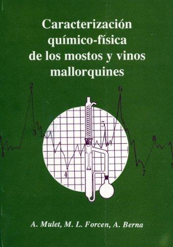 Descargar Libro Caracterización químico-física de los mostos y vinos mallorquines (Altres obres) de Antonio Mulet