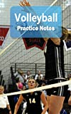 "Volleyball Practice Notes: Volleyball Notebook for Athletes and Coaches - Pocket size 5""x8"" 90 pages Journal (Athlete Log Book Series)"