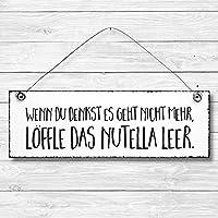 Löffle das Nutella leer - Dekoschild Türschild Wandschild Holz Deko Wand Tür Schild 10x30cm Holzdeko Holzbild Geschenk Mitbringsel Geburtstag