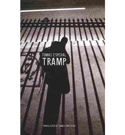 Tramp: Or the Art of Living a Wild and Poetic Life (Seagull Books - The Norwegian List) (Hardback) - Common