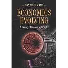 By Agnar Sandmo Economics Evolving: A History of Economic Thought