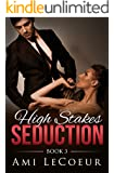 High Stakes Seduction - Book 3