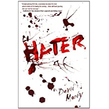 Hater [ HATER BY Moody, David ( Author ) Apr-13-2010[ HATER [ HATER BY MOODY, DAVID ( AUTHOR ) APR-13-2010 ] By Moody, David ( Author )Apr-13-2010 Paperback