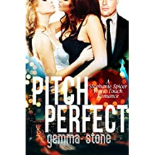 Pitch Perfect (Stephanie Spicer Erotic Touch Romance Book 1)