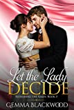 Let the Lady Decide (Redeeming the Rakes Book 3)