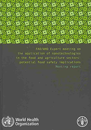[(Fao/Who Expert Meeting on the Application of Nanotechnologies in the Food and Agriculture Sectors : Potential Food Safety Implications: Meeting Report)] [Created by World Health Organization] published on (August, 2010) par World Health Organization