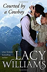Courted by a Cowboy by Lacy Williams (2016-03-03)