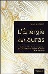 L'Energie des auras - Exploitez votre champ énergétique pour plus de bien-être par Shumsky