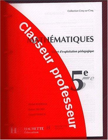 Mathématiques 5ème. Livret d'exploitation pédagogique, Classeur professeur par Robert Delord, Gérard Vinrich, Michel Bourdais