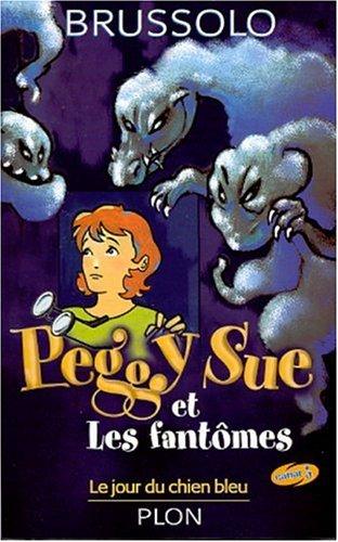 Peggy Sue et les fantômes.1 : Le Jour du chien bleu