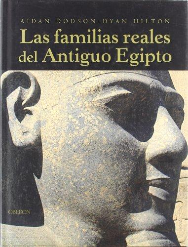Las familias reales del Antiguo Egipto (Historia) por Aidan Dodson