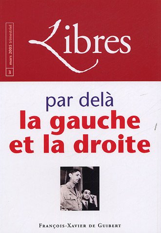 Libres, N° 3, Mars 2005 : Par delà la gauche et la droite