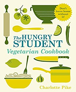 The Hungry Student Vegetarian Cookbook by [Pike, Charlotte]