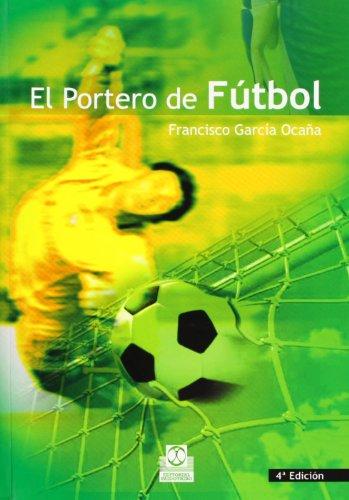 PORTERO DE FÚTBOL, EL (Deportes) por Francisco García Ocaña