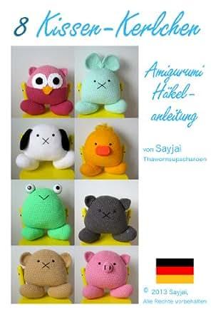 8 Kissen Kerlchen Amigurumi Häkelanleitung Kleine Und Niedliche