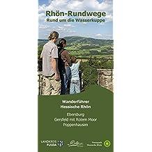 Rhön Rundweg Wanderführer Rund um die Wasserkuppe.: Die 51 Rundwandertouren der Orten Ebersburg, Gersfeld mit Rotem Moor und Poppenhausen sind näher ... Startpunkte, Länge, Fotos + Karte.