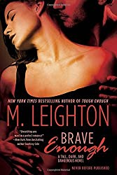 Brave Enough (Tall, Dark, and Dangerous) by M. Leighton (2016-04-05)