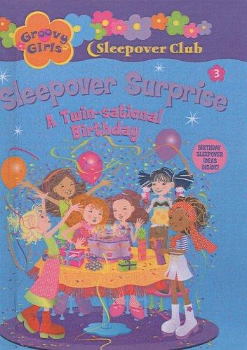 Sleepover Surprise: A Twin-Sational Birthday (Groovy Girls Sleepover Club (Prebound)) Groovy Girls Club