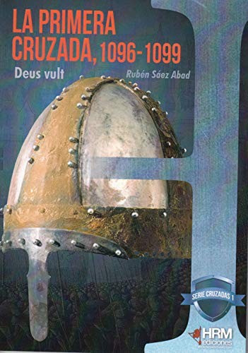 La Primera Cruzada, 1096-1099: Deus vult (H de Historia)