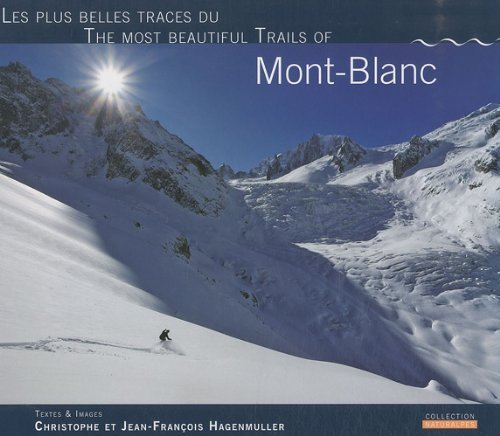 Les plus belles traces du Mont-Blanc de Hagenmuller. Christophe (2010) Broch