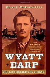 Wyatt Earp: The Life Behind the Legend by Casey Tefertiller (1999-02-25)