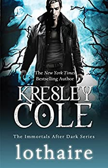 Lothaire (The Immortals After Dark Series Book 12) by [Cole, Kresley]