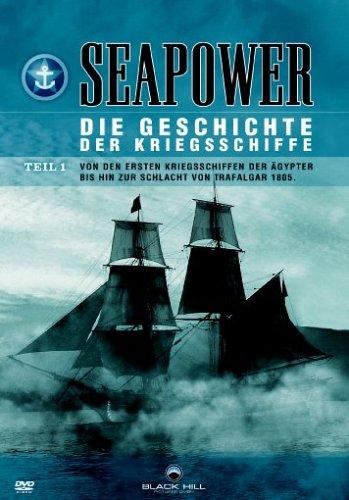 Seapower - Die Geschichte der Kriegsschiffe