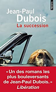 La succession par Jean-Paul Dubois