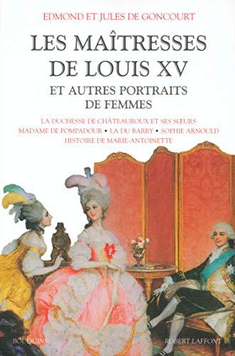 Les Maîtresses de Louis XV et Autres Portraits de femmes