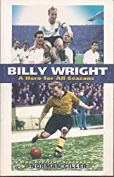 Billy Wright: A Hero for All Seasons by Norman Giller (2003-11-10)
