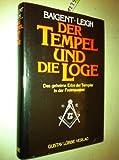Der Tempel und die Loge. Das geheime Erbe der Templer in der Freimaurerei - Michael Baigent
