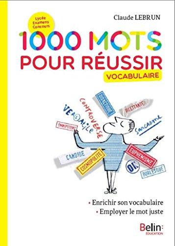 1000 mots pour réussir par Claude Lebrun