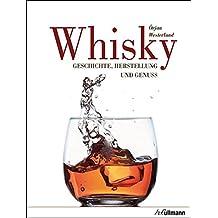 Whisky: Geschichte, Herstellung und Genuss (Beliebte Köstlichkeiten)